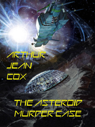 The Asteroid Murder Case: A Science Fiction Mystery