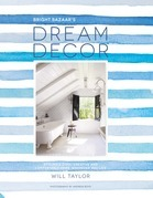 Dream Décor: Styling a Cool, Creative and Comfortable Home, Wherever You Live