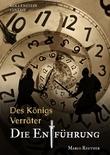 XXL-Leseprobe Des Königs Verräter - Die Entführung