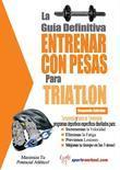 La guía definitiva - Entrenar con pesas para triatlón