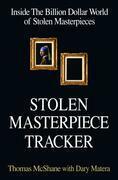 Stolen Masterpiece Tracker: The Dangerous Life of the FBI's #1 Art Sleuth