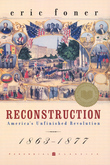 Reconstruction: America's Unfinished Revolution, 1863-1877