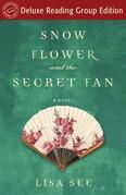 Snow Flower and the Secret Fan (Random House Reader's Circle Deluxe ReadingGroup Edition): A Novel