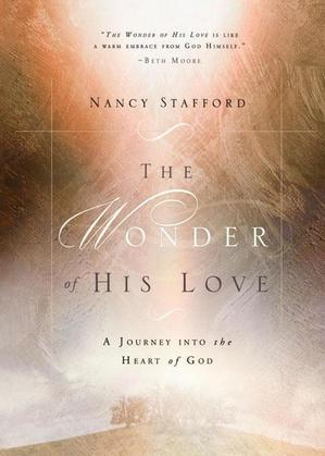The Wonder of His Love: A Journey into the Heart of God