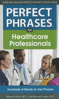 Perfect Phrases for Healthcare Professionals: Hundreds of Ready-To-Use Phrases