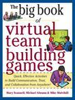 Big Book of Virtual Teambuilding Games: Quick, Effective Activities to Build Communication, Trust and Collaboration from Anywhere!