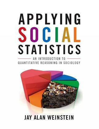 Applying Social Statistics: An Introduction to Quantitative Reasoning in Sociology