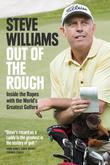 Out of the Rough: Inside the Ropes with the World's Greatest Golfers