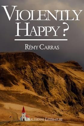 Violently Happy ?