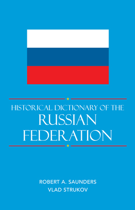 Historical Dictionary of the Russian Federation