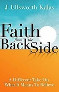 Faith from the Back Side: A Different Take On What It Means To Believe
