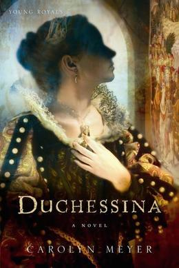 Duchessina: A Novel of Catherine de' Medici