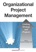 Organizational Project Management: Linking Strategy and Projects: Linking Strategy and Projects
