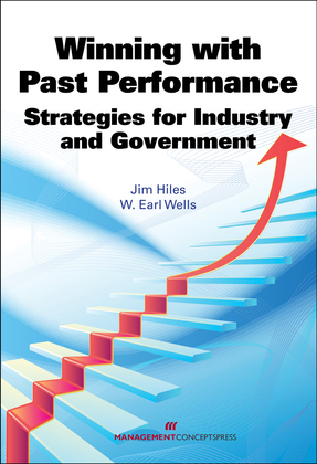 Winning with Past Performance: Strategies for Industry and Government