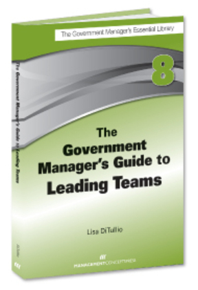 The Government Manager's Guide to Leading Teams