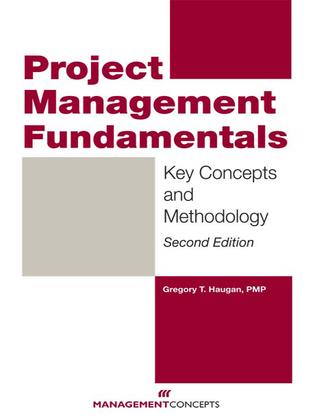 Project Management Fundamentals: Key Concepts and Methodology: Key Concepts and Methodology