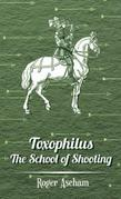 Toxophilus -The School of Shooting (History of Archery Series)