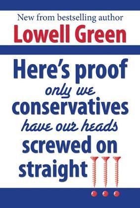 Here's Proof Only We Conservatives Have Our Heads Screwed On Straight!!!