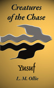 Creatures of the Chase - Yusuf