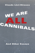 We Are All Cannibals: And Other Essays