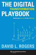 The Digital Transformation Playbook: Rethink Your Business for the Digital Age