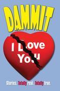 Dammit I Love You
