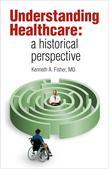 Understanding Healthcare: a historical perspective