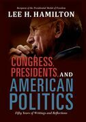Congress, Presidents, and American Politics: Fifty Years of Writings and Reflections