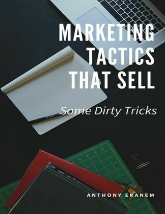 Marketing Tactics That Sell: Some Dirty Tricks