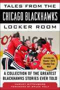 Tales from the Chicago Blackhawks Locker Room