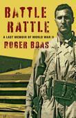 Battle Rattle: A Last Memoir of WW II