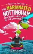 THE MARIANATED NOTTINGHAM AND OTHER ABUSES OF THE LANGUAGE