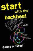 Start with the Backbeat: A Musical Novel