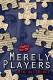 Merely Players: Acting like Shakespeare really matters
