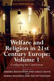 Welfare and Religion in 21st Century Europe: Volume 1: Configuring the Connections