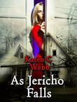 As Jericho Falls