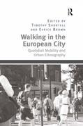 Walking in the European City: Quotidian Mobility and Urban Ethnography