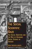 The Social Scientific Gaze: The Social Question and the Rise of Academic Social Science in Sweden