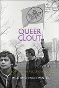 Queer Clout: Chicago and the Rise of Gay Politics