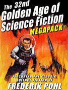 The 32nd Golden Age of Science Fiction MEGAPACK®: Frederik Pohl