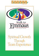 Spiritual Growth Through Team Experience: Walk to Emmaus