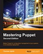 Mastering Puppet - Second Edition