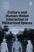 Culture and Human-Robot Interaction in Militarized Spaces: A War Story