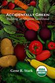 Accidentally Green: Building an Organic Livelihood