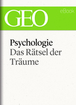 Psychologie: Das Rätsel der Träume (GEO eBook Single)