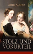 Stolz & Vorurteil (Vollständige deutsche Ausgabe)