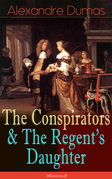 The Conspirators & The Regent's Daughter (Illustrated)