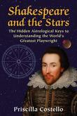Shakespeare and the Stars: The Hidden Astrological Keys to Understanding the World's Greatest Playwright
