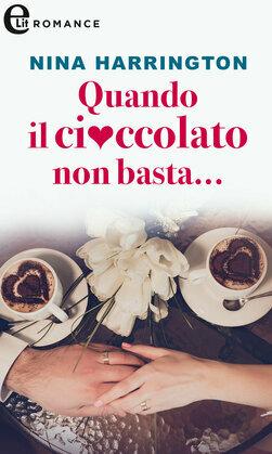 Quando il cioccolato non basta...