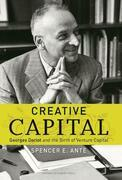 Creative Capital: Georges Doriot and the Birth of Venture Capital